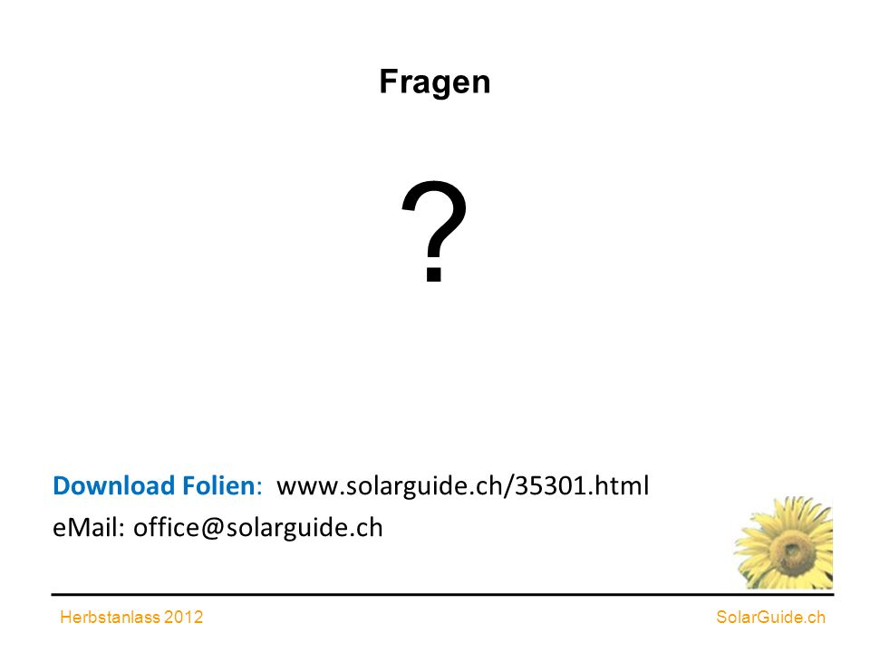 Fragen Download Folien: www.solarguide.ch/35301.html