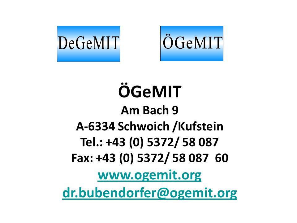 ÖGeMIT Am Bach 9 A-6334 Schwoich /Kufstein Tel