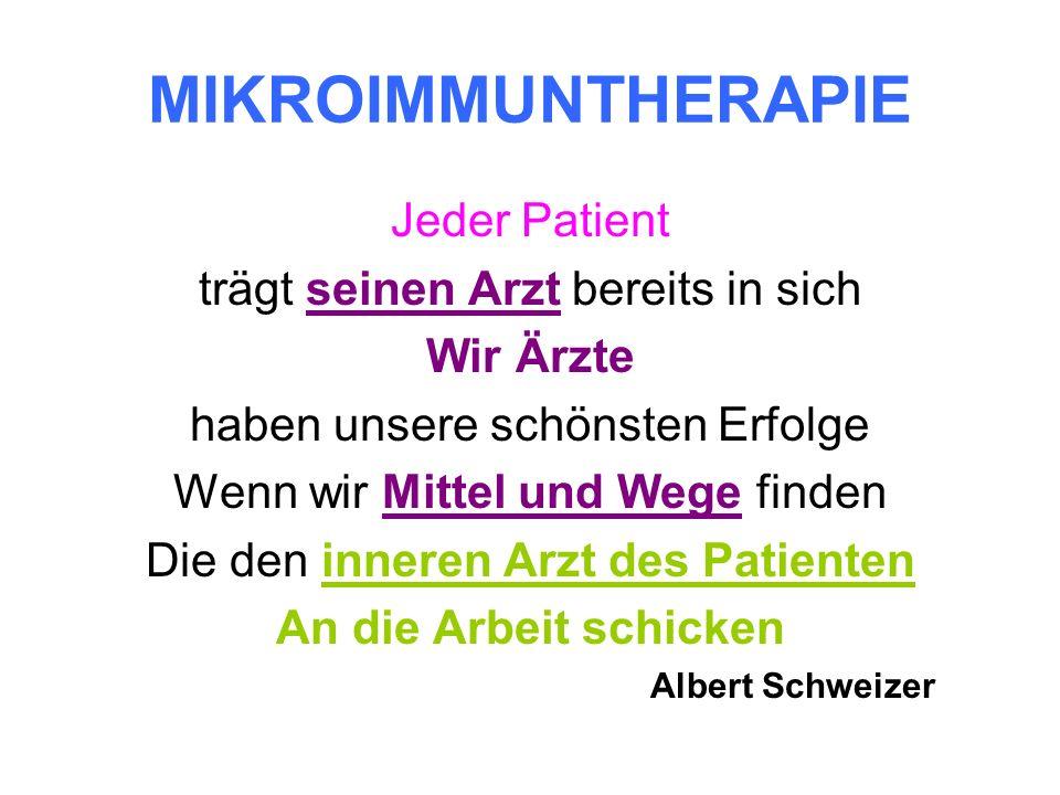 MIKROIMMUNTHERAPIE Jeder Patient trägt seinen Arzt bereits in sich