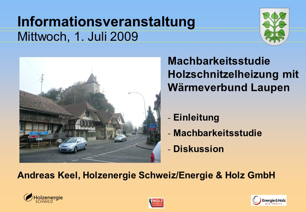 Informationsveranstaltung Mittwoch, 1. Juli 2009