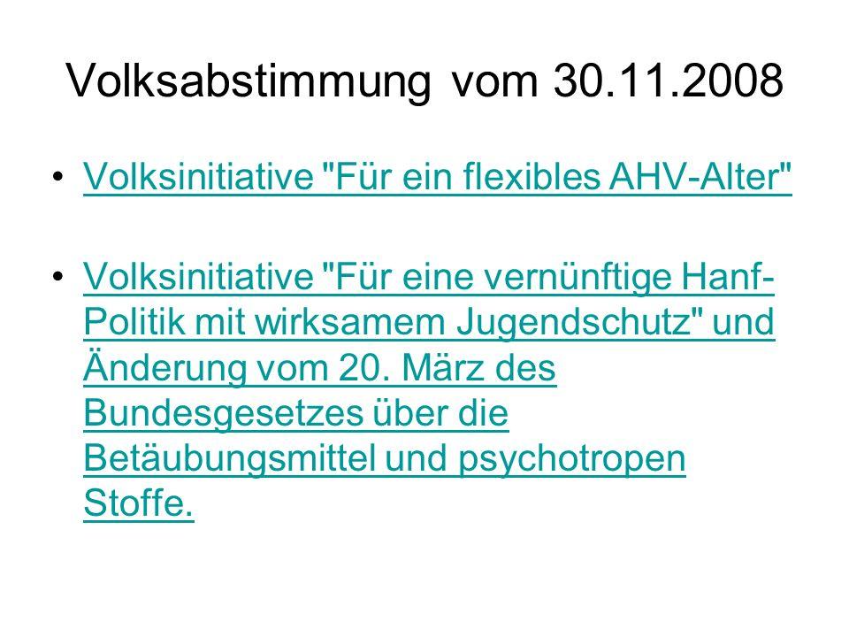 Volksabstimmung vom 30.11.2008 Volksinitiative Für ein flexibles AHV-Alter