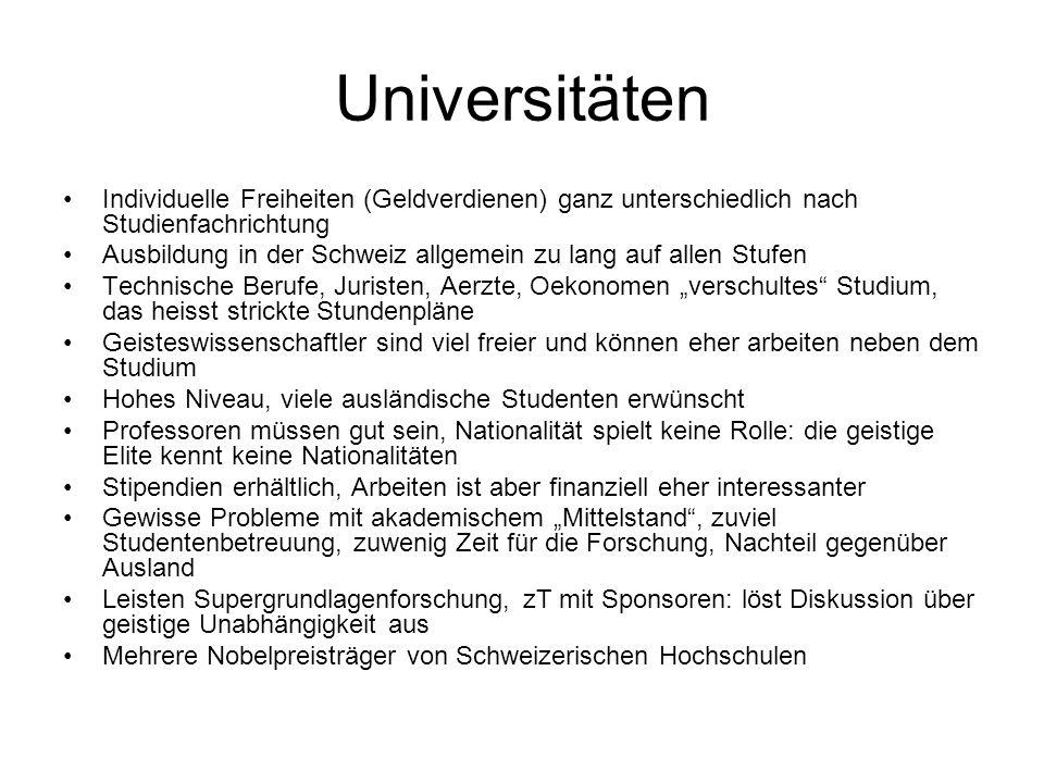 Universitäten Individuelle Freiheiten (Geldverdienen) ganz unterschiedlich nach Studienfachrichtung.