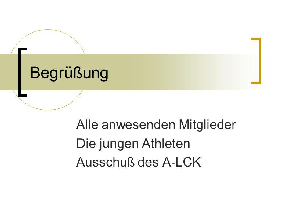 Alle anwesenden Mitglieder Die jungen Athleten Ausschuß des A-LCK