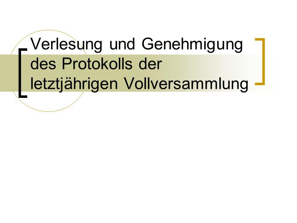 Verlesung und Genehmigung des Protokolls der letztjährigen Vollversammlung