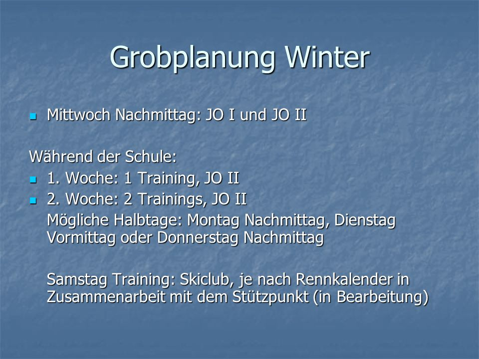Grobplanung Winter Mittwoch Nachmittag: JO I und JO II