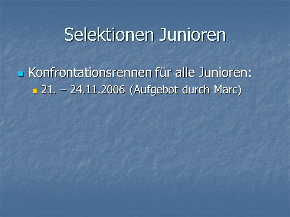Selektionen Junioren Konfrontationsrennen für alle Junioren: