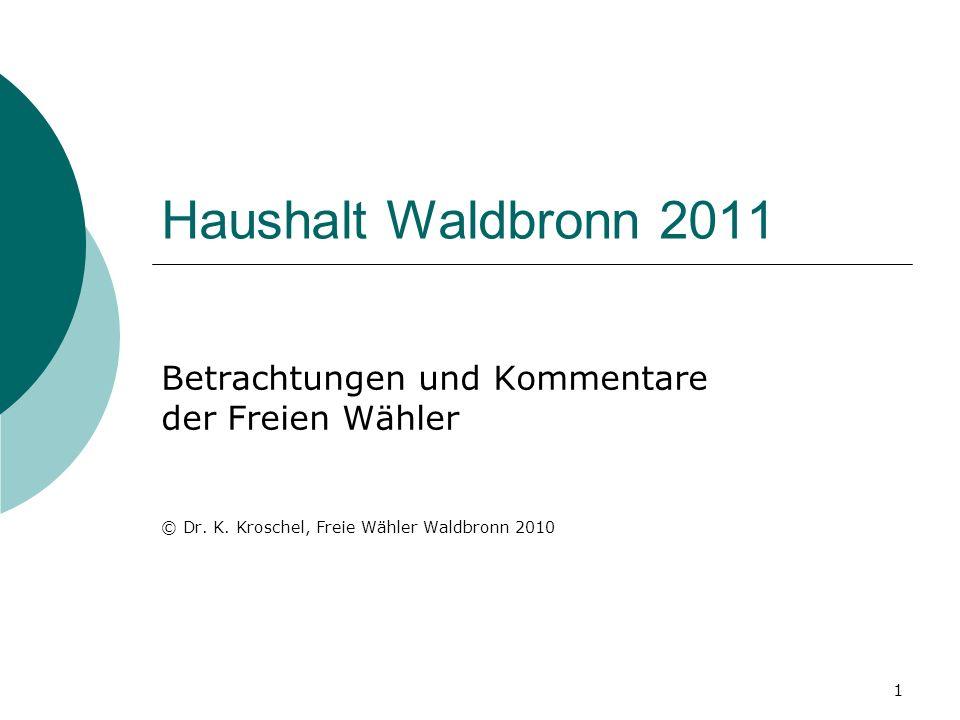Haushalt Waldbronn 2011 Betrachtungen und Kommentare der Freien Wähler