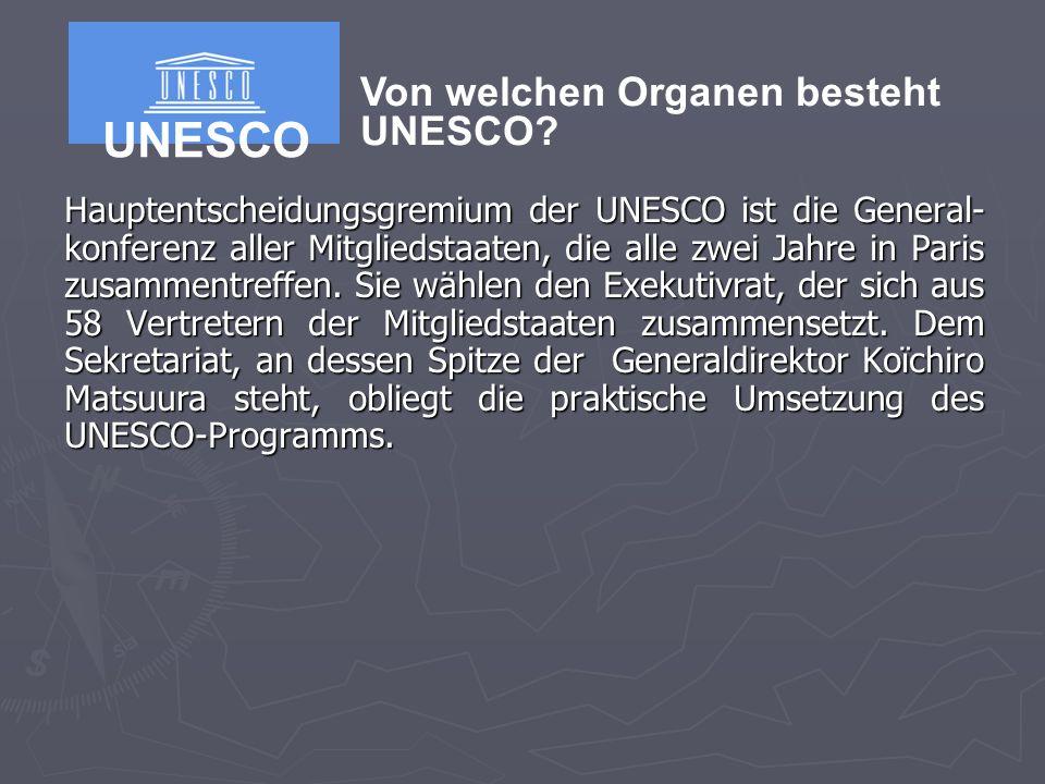 UNESCO Von welchen Organen besteht UNESCO