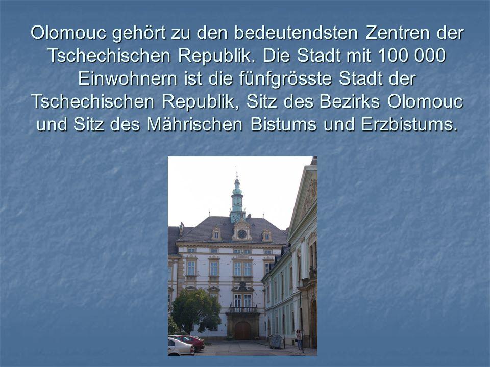 Olomouc gehört zu den bedeutendsten Zentren der Tschechischen Republik
