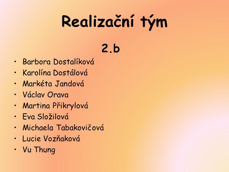 Realizační tým 2.b Barbora Dostalíková Karolína Dostálová