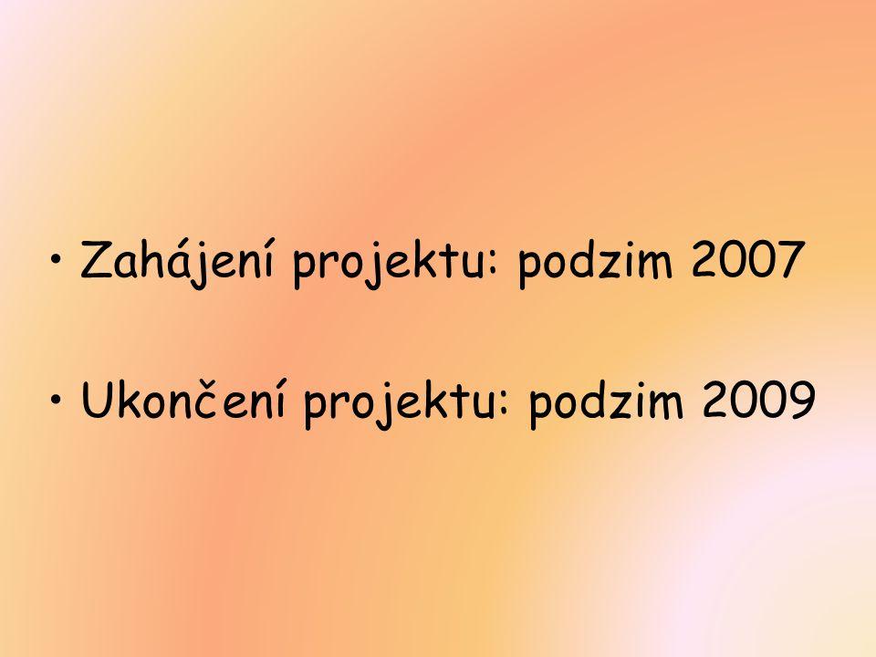 Zahájení projektu: podzim 2007