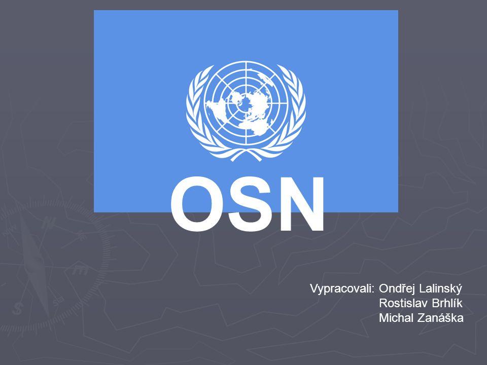 OSN Vypracovali: Ondřej Lalinský Rostislav Brhlík Michal Zanáška