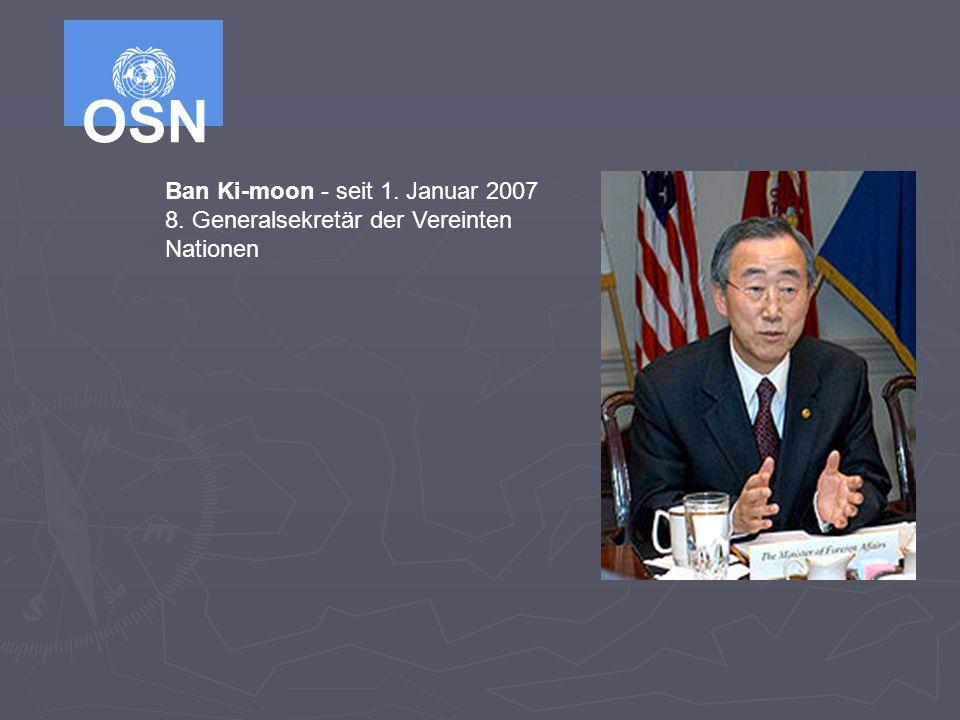 OSN Ban Ki-moon - seit 1. Januar 2007 8. Generalsekretär der Vereinten Nationen