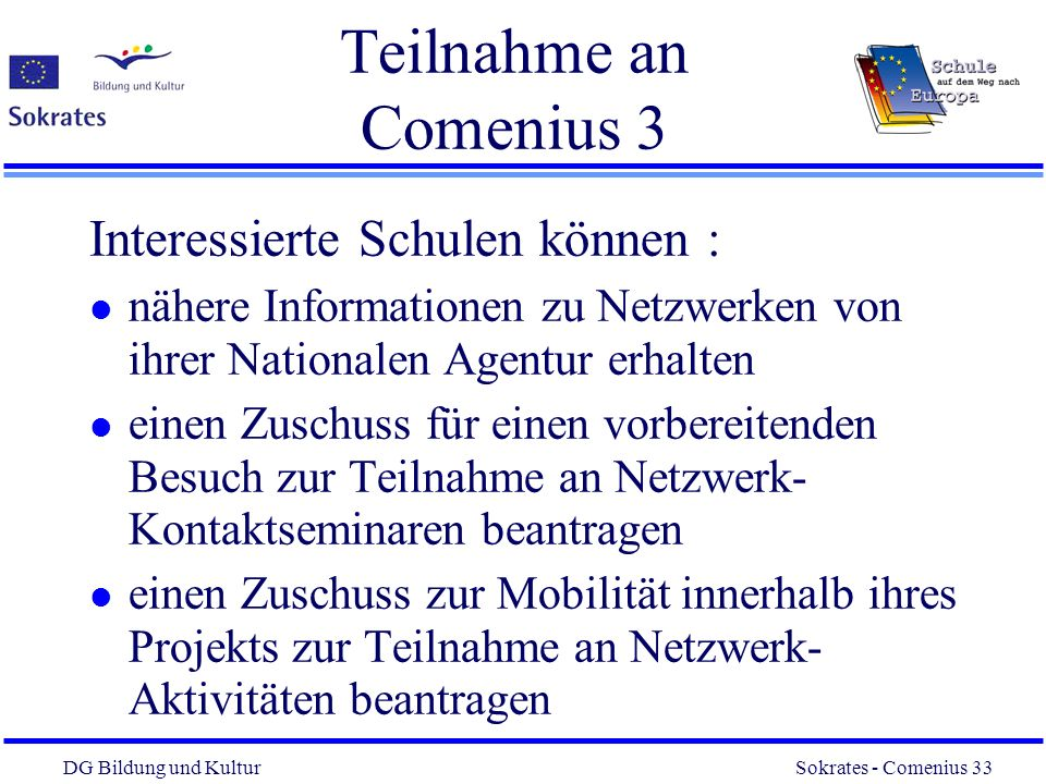Teilnahme an Comenius 3 Interessierte Schulen können :