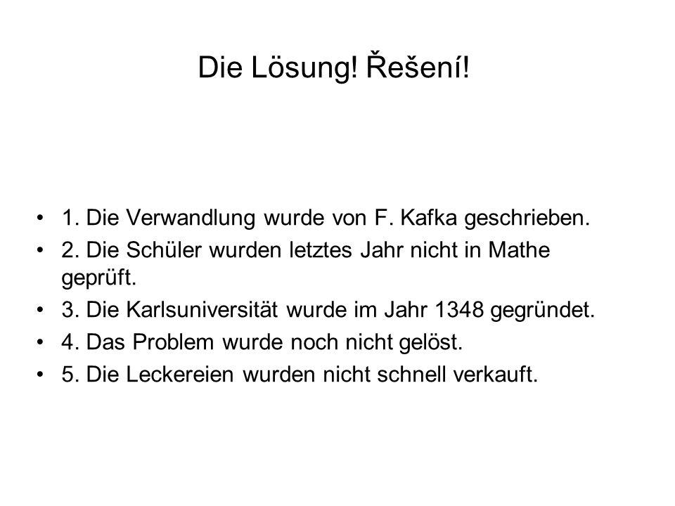 Die Lösung! Řešení! 1. Die Verwandlung wurde von F. Kafka geschrieben.