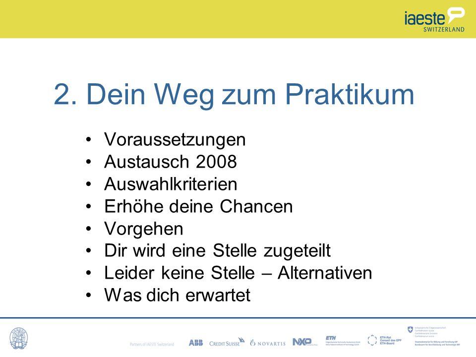 2. Dein Weg zum Praktikum Voraussetzungen Austausch 2008