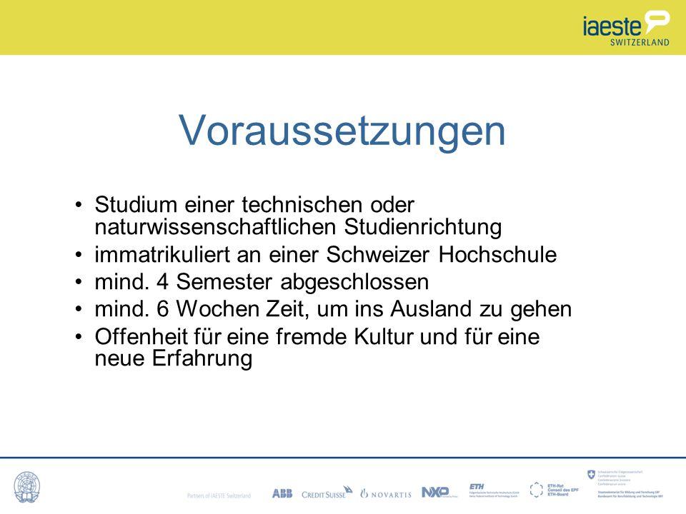 Voraussetzungen Studium einer technischen oder naturwissenschaftlichen Studienrichtung. immatrikuliert an einer Schweizer Hochschule.
