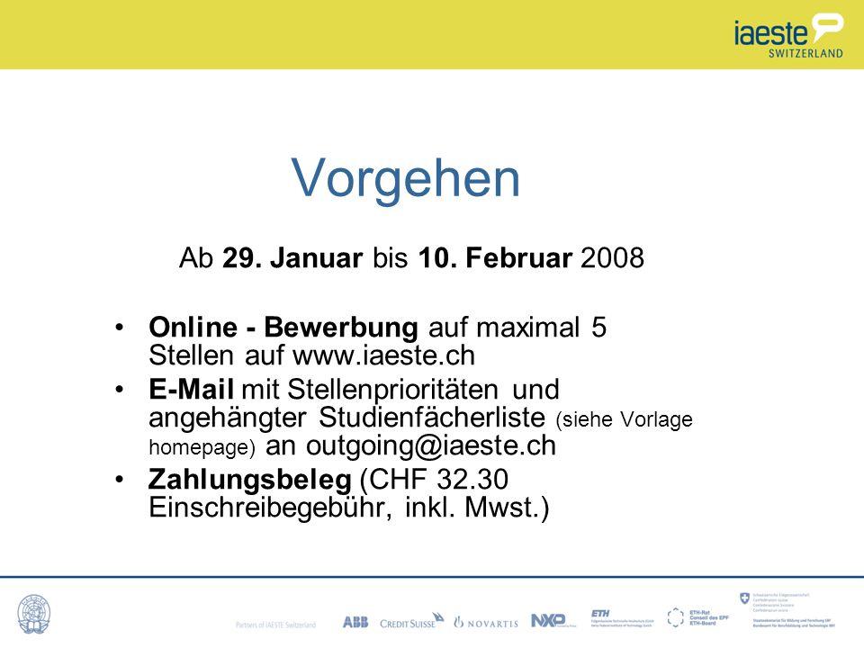 Vorgehen Ab 29. Januar bis 10. Februar 2008