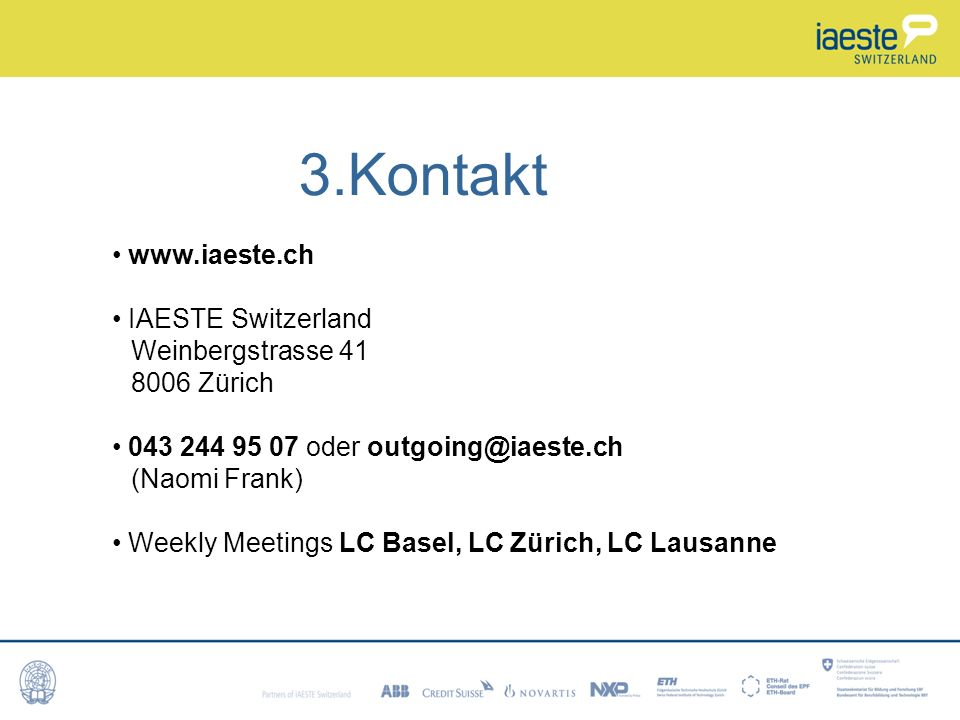 3.Kontakt www.iaeste.ch IAESTE Switzerland Weinbergstrasse 41