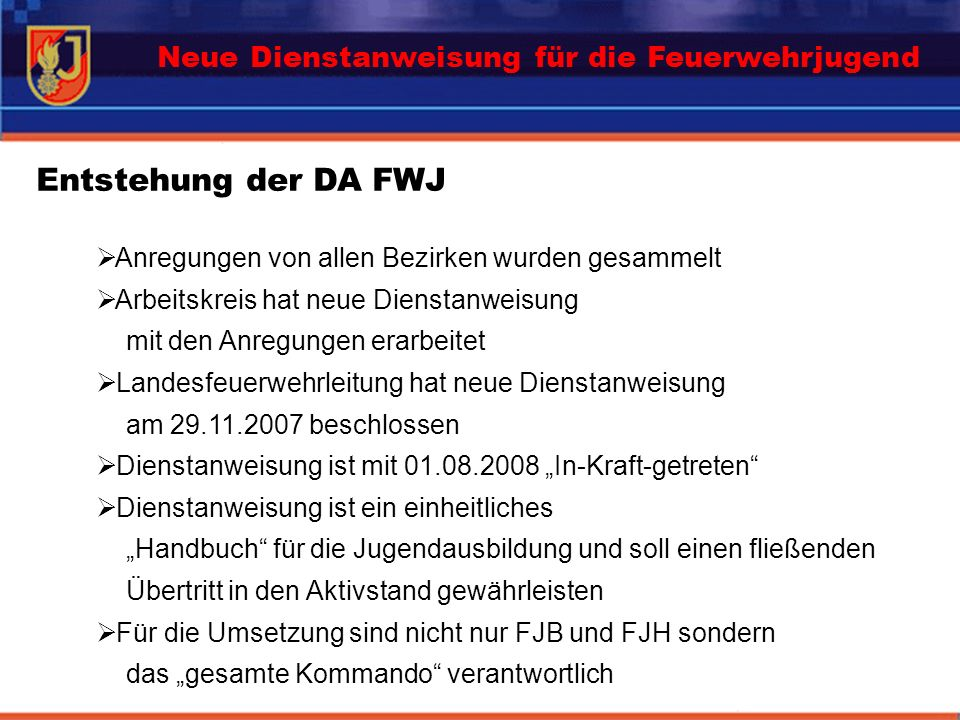 Entstehung der DA FWJ Neue Dienstanweisung für die Feuerwehrjugend