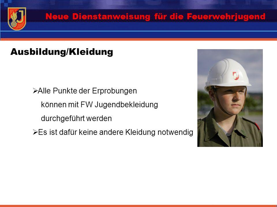 Ausbildung/Kleidung Neue Dienstanweisung für die Feuerwehrjugend