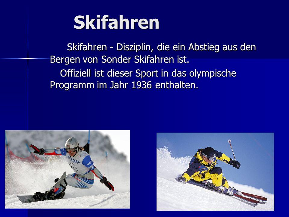 SkifahrenSkifahren - Disziplin, die ein Abstieg aus den Bergen von Sonder Skifahren ist.
