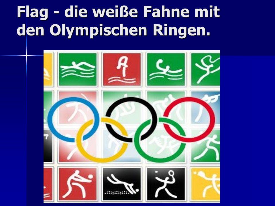 Flag - die weiße Fahne mit den Olympischen Ringen.