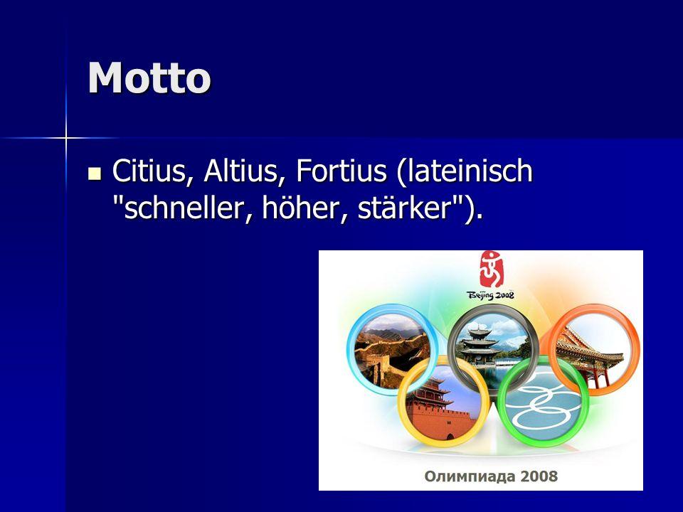 Motto Citius, Altius, Fortius (lateinisch schneller, höher, stärker ).