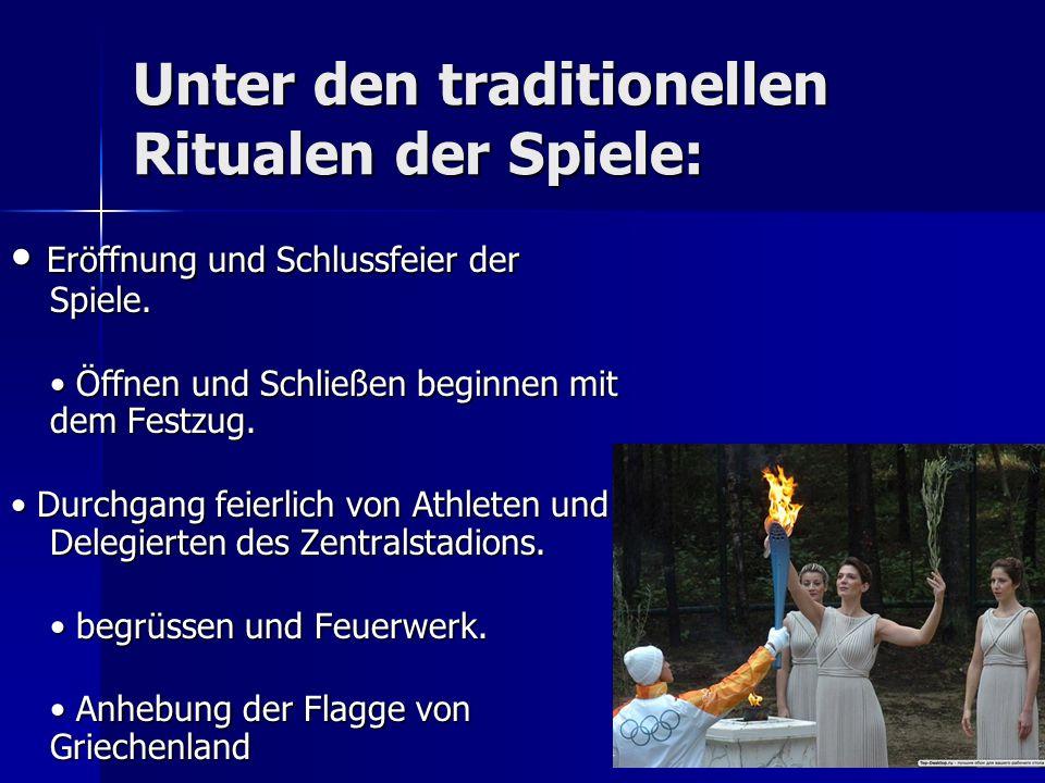 Unter den traditionellen Ritualen der Spiele: