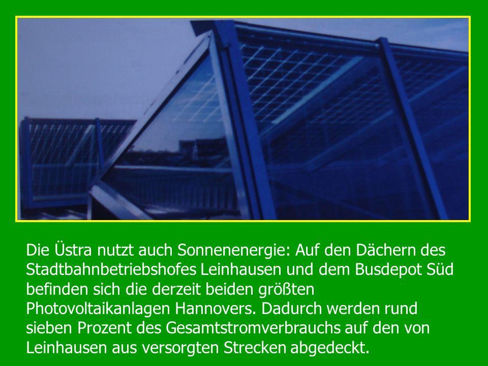 Die Üstra nutzt auch Sonnenenergie: Auf den Dächern des Stadtbahnbetriebshofes Leinhausen und dem Busdepot Süd befinden sich die derzeit beiden größten Photovoltaikanlagen Hannovers.