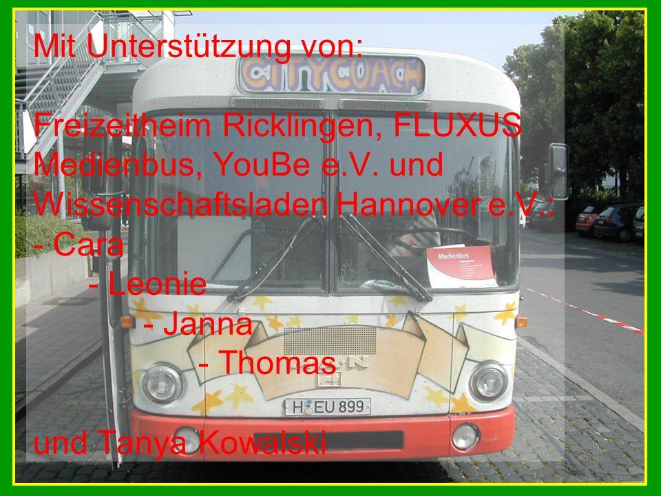 Mit Unterstützung von: Freizeitheim Ricklingen, FLUXUS Medienbus, YouBe e.V.