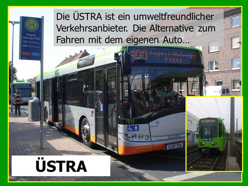 Die ÜSTRA ist ein umweltfreundlicher Verkehrsanbieter