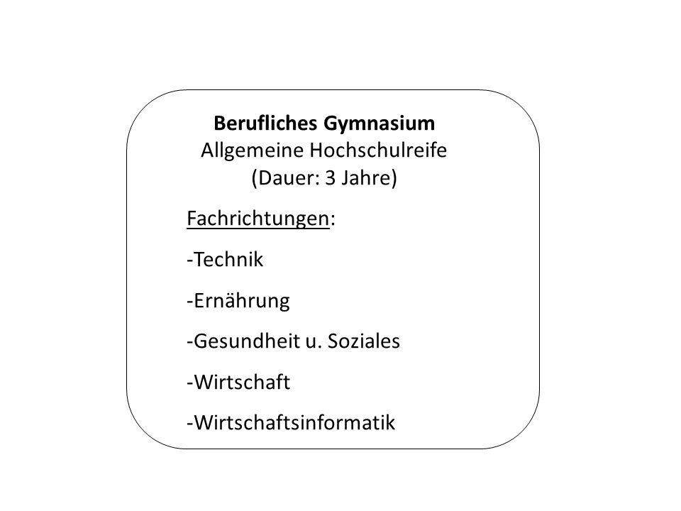 Berufliches Gymnasium Allgemeine Hochschulreife (Dauer: 3 Jahre)