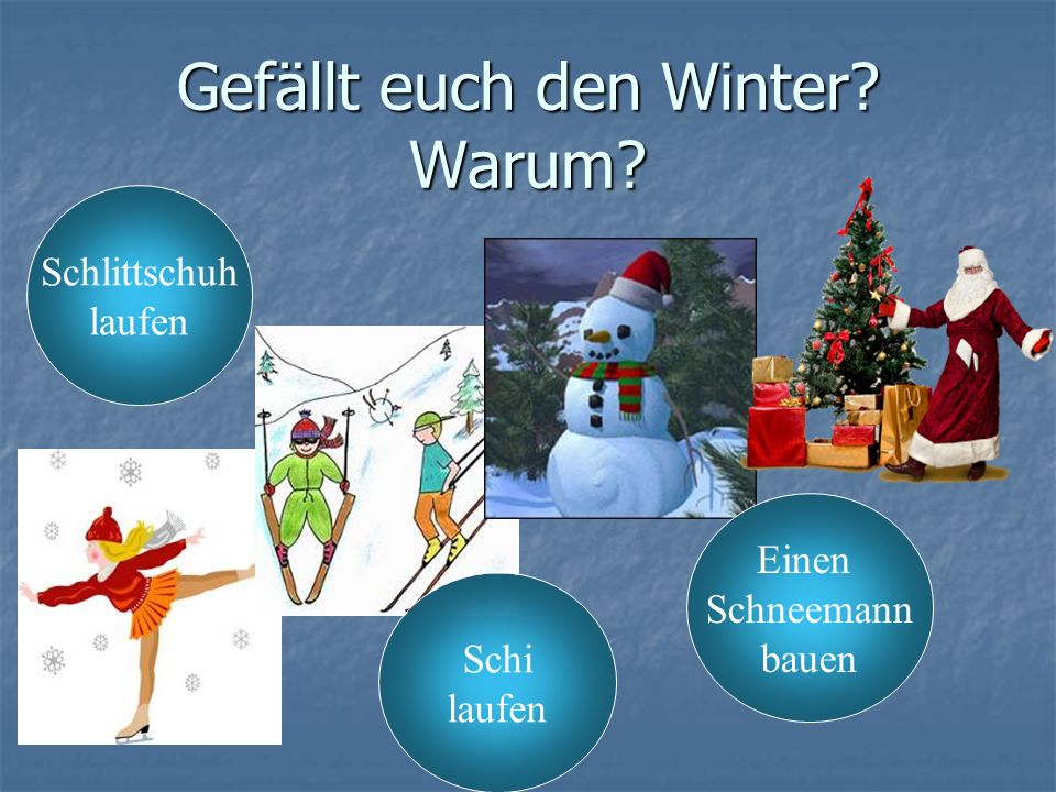 Gefällt euch den Winter Warum