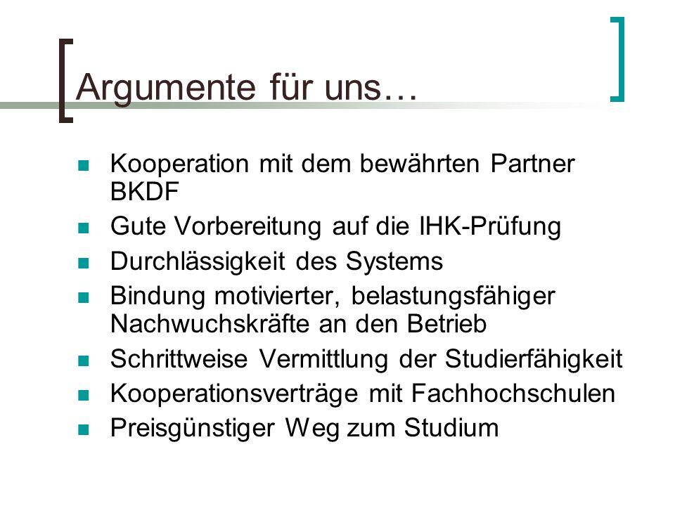 Argumente für uns… Kooperation mit dem bewährten Partner BKDF