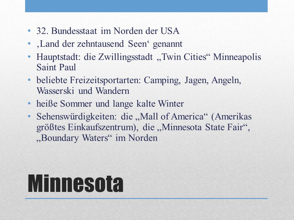 Minnesota 32. Bundesstaat im Norden der USA
