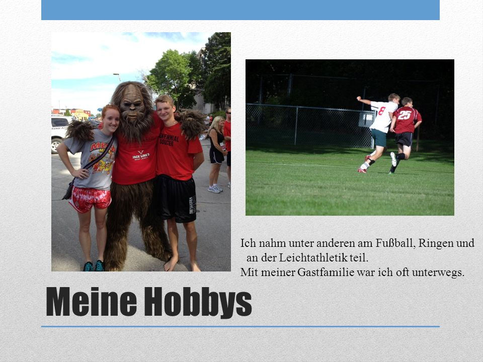 Meine Hobbys Ich nahm unter anderen am Fußball, Ringen und