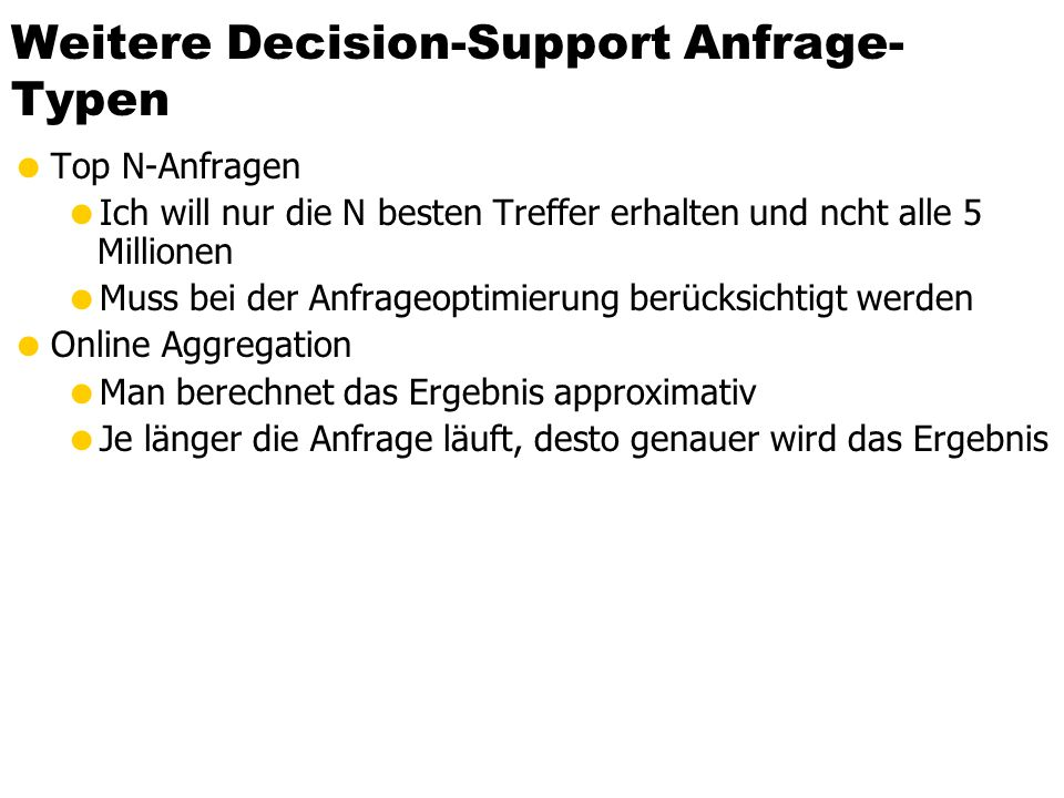 Weitere Decision-Support Anfrage-Typen