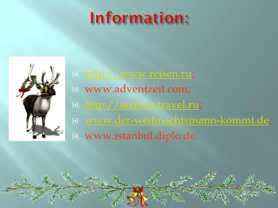 Information: http://www.reisen.ru; www.adventzeit.com;