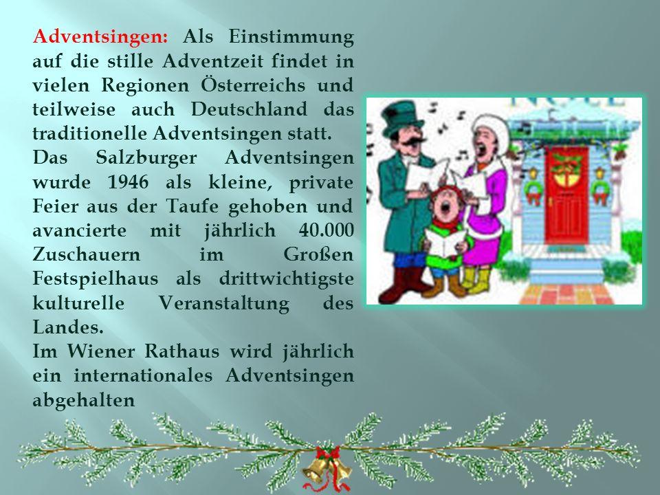 Adventsingen: Als Einstimmung auf die stille Adventzeit findet in vielen Regionen Österreichs und teilweise auch Deutschland das traditionelle Adventsingen statt.