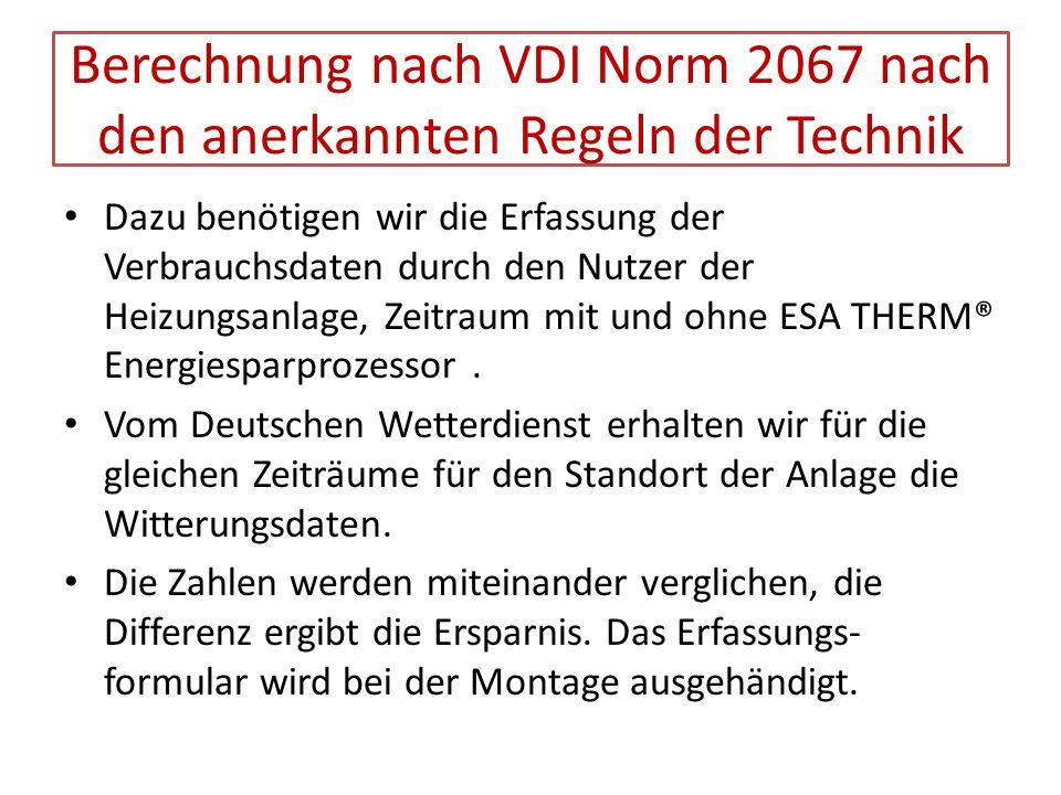 Berechnung nach VDI Norm 2067 nach den anerkannten Regeln der Technik