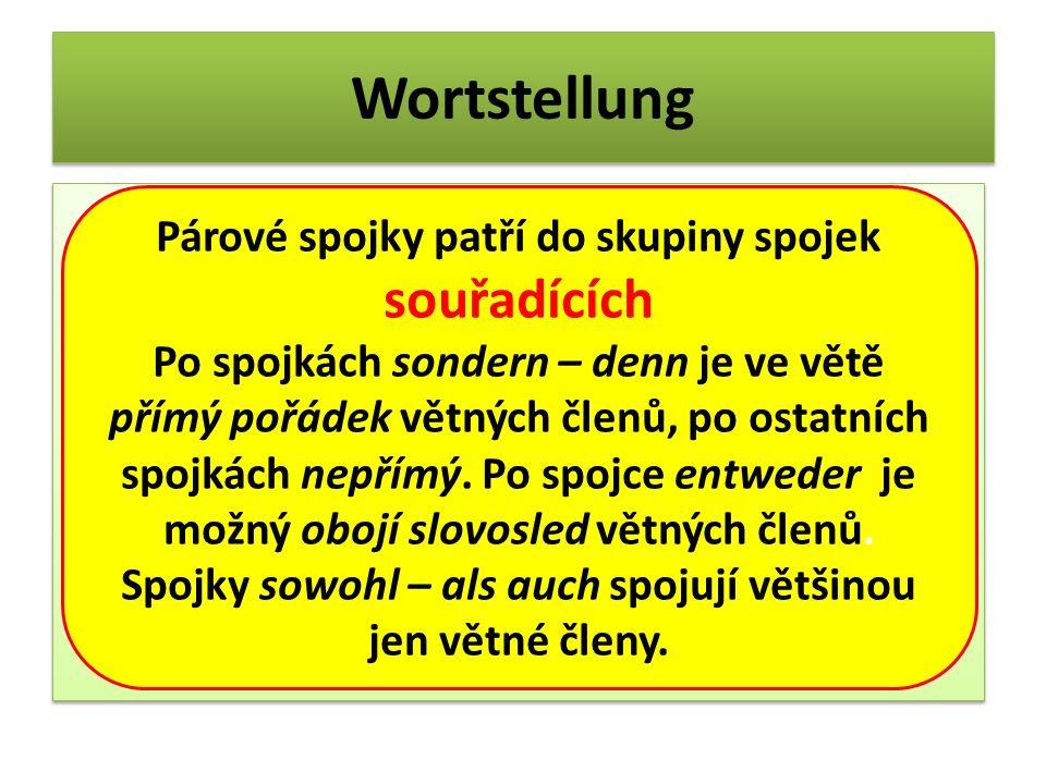 Wortstellung Párové spojky patří do skupiny spojek souřadících
