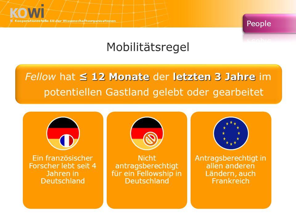 MobilitätsregelFellow hat ≤ 12 Monate der letzten 3 Jahre im potentiellen Gastland gelebt oder gearbeitet.