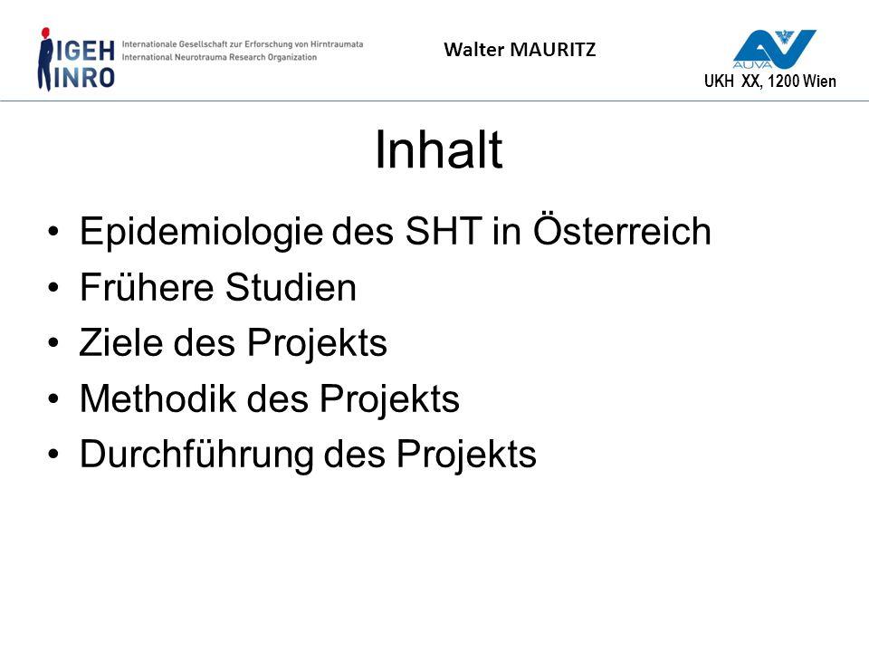 Inhalt Epidemiologie des SHT in Österreich Frühere Studien