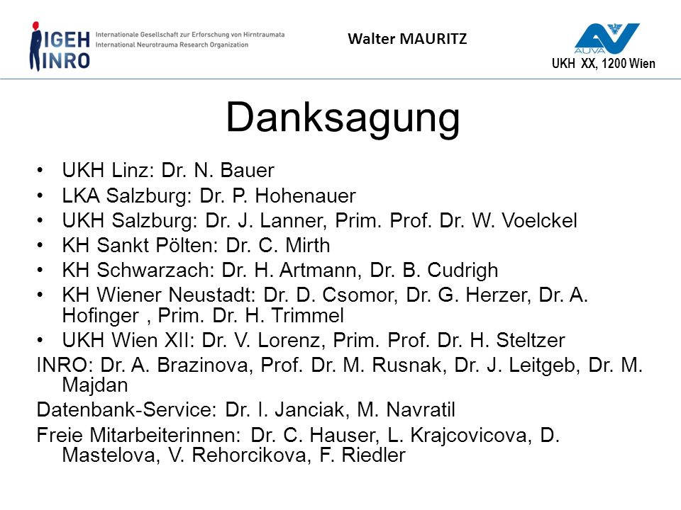 Danksagung UKH Linz: Dr. N. Bauer LKA Salzburg: Dr. P. Hohenauer