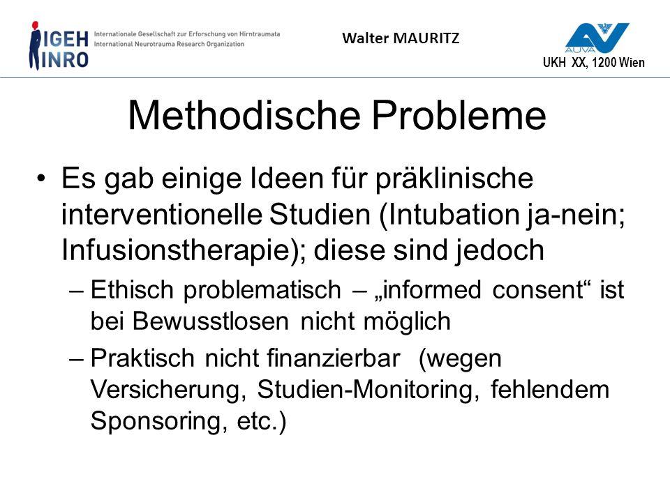 Methodische Probleme Es gab einige Ideen für präklinische interventionelle Studien (Intubation ja-nein; Infusionstherapie); diese sind jedoch.