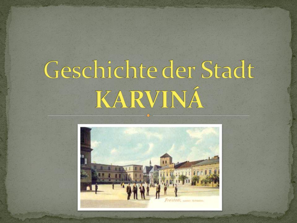 Geschichte der Stadt KARVINÁ