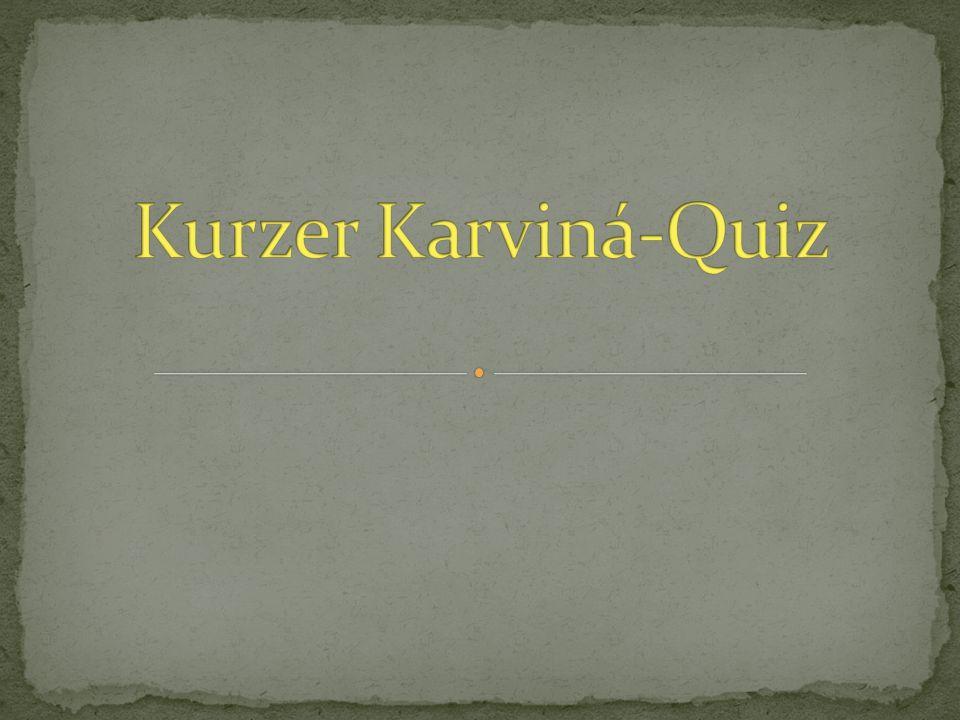 Kurzer Karviná-Quiz