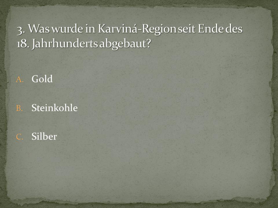 3. Was wurde in Karviná-Region seit Ende des 18. Jahrhunderts abgebaut