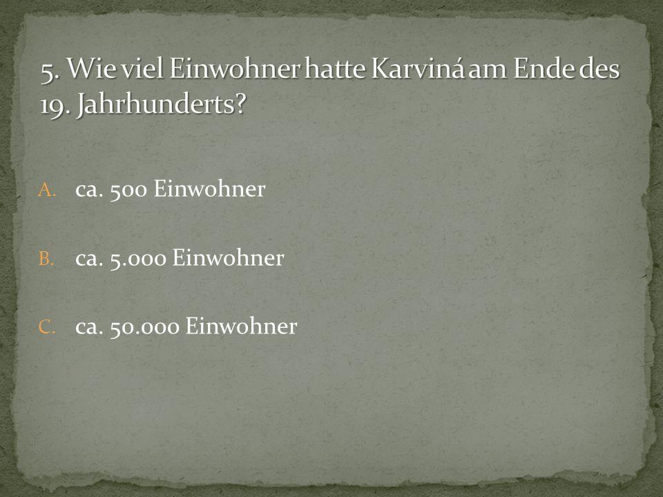 5. Wie viel Einwohner hatte Karviná am Ende des 19. Jahrhunderts